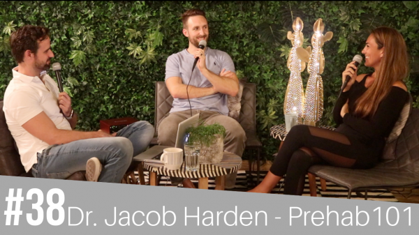 #38 Dr. Jacob Harden - Prehab 101