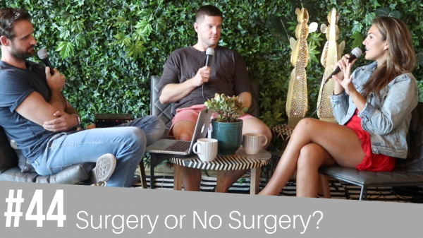 #44 Surgery or No Surgery